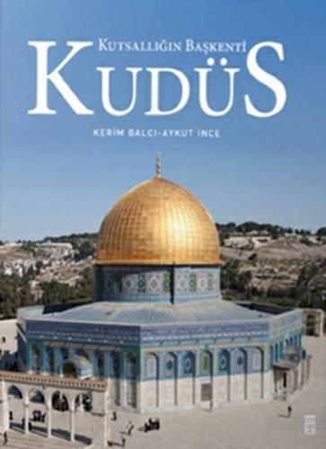 Kudüs Kutsallığın Başkenti
