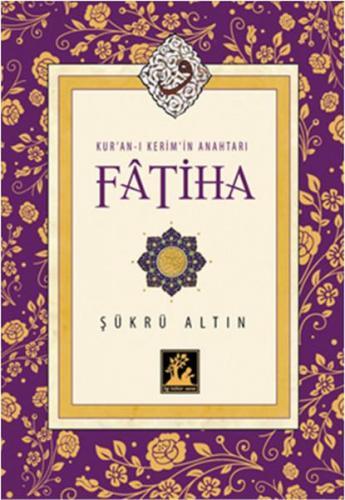 Kur'an ı Kerim'in Anahtarı Fatiha