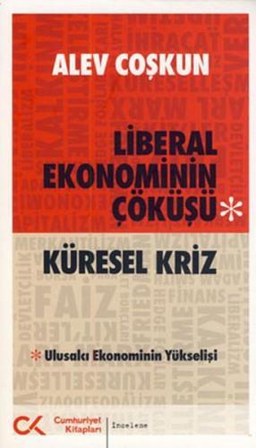 Küresel Kriz Liberal Ekonominin Çöküşü