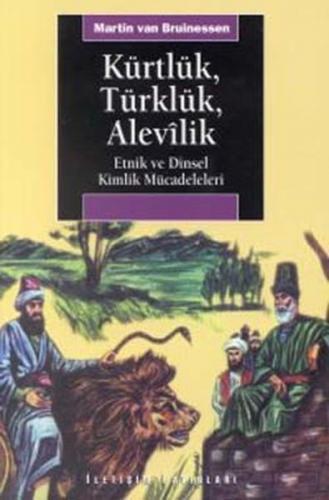 Kürtlük Türklük Alevilik Etnik ve Dinsel Kimlik Mücadeleleri