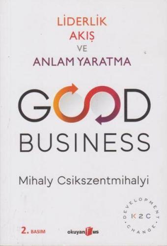 Liderlik Akış ve Anlam Yaratma Good Business