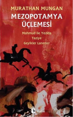 Mezopotamya Üçlemesi Mahmud ile Yezida, Taziye, Geyikler Lanetler