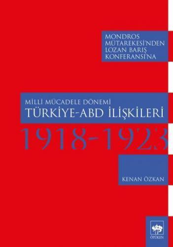 Milli Mücadele Dönemi Türkiye ABD İlişkileri 1918 1923