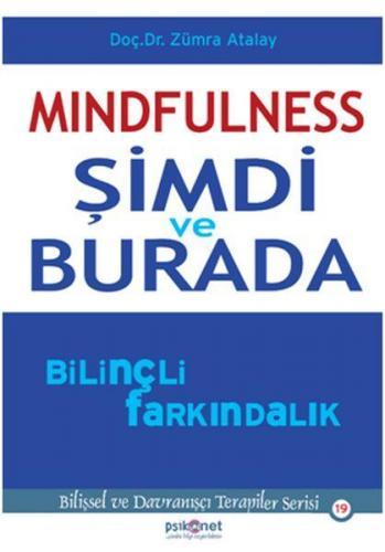 Mindfulness Şimdi ve Burada Bilinçli Farkındalık Zümra Atalay