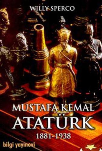 Mustafa Kemal Atatürk 1881 1938