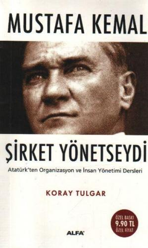 Mustafa Kemal Şirket Yönetseydi Atatürk'ten Organizasyon ve İnsan Yönetimi Dersleri Cep Boy