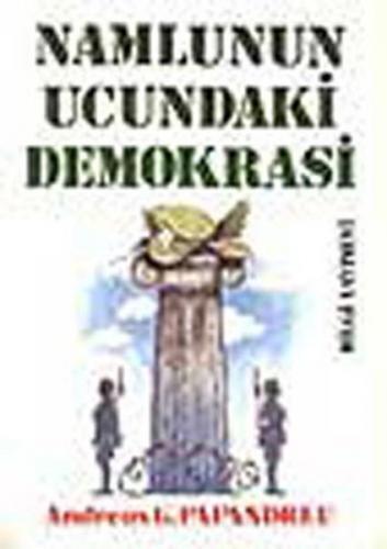 Namlunun Ucundaki Demokrasi