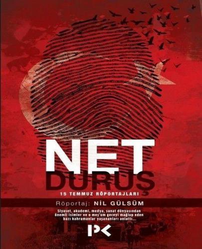 Net Duruş 15 Temmuz Röportajları