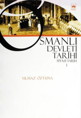 Osmanlı Devleti Tarihi 1 Siyasi Tarih
