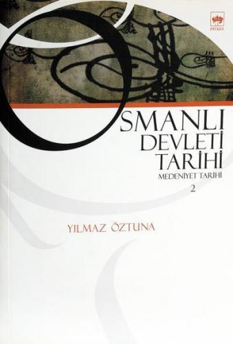 Osmanlı Devleti Tarihi 2 Medeniyet Tarihi