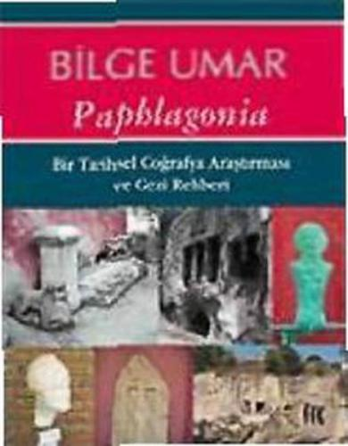 Paphlagonia Gezi Rehberi Prof. Dr. Bilge Umar