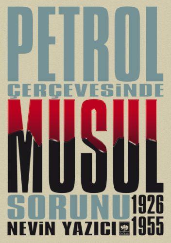 Petrol Çevresinde Musul Sorunu 1926 1955