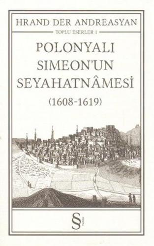 Polonyalı Simeon'un Seyehatnamesi 1608 1619 Toplu Eserler 1