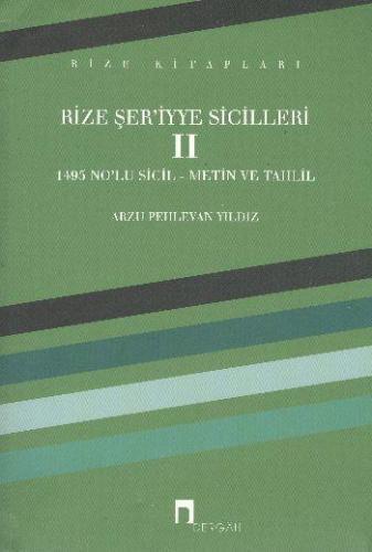Rize Şer'iyye Sicilleri 2 1495 No'lu Sicil Metin ve Tahlil