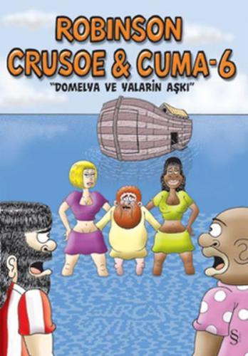 Robinson Crusoe ve Cuma 6 Domelya ve Yaların Aşkı