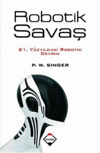 Robotik Savaş P.W.Singer