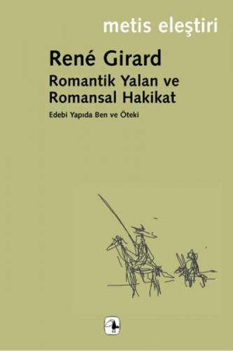 Romantik Yalan ve Romansal Hakikat Edebi Yapıda Ben ve Öteki