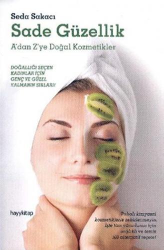 Sade Güzellik A'dan Z'ye Doğal Kozmetikler