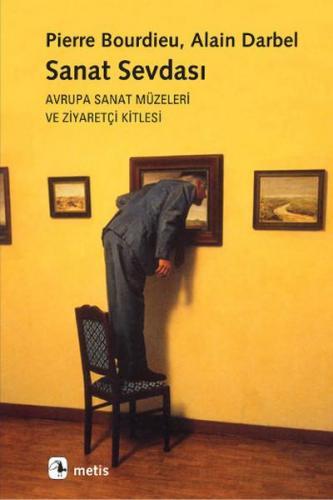 Sanat Sevdası Avrupa Sanat Müzeleri ve Ziyaretçi Kitlesi