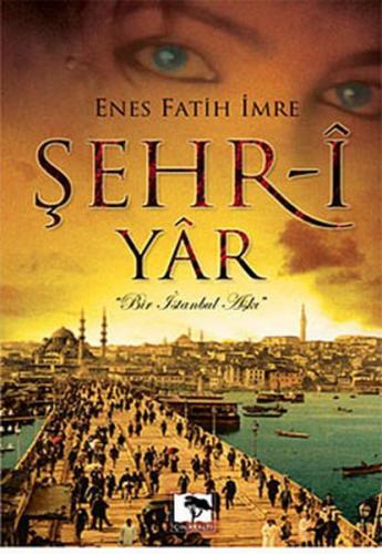 Şehr i Yar Bir İstanbul Aşkı Cep Boy