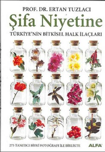 Şifa Niyetine Türkiyenin Bitkisel Halk İlaçları