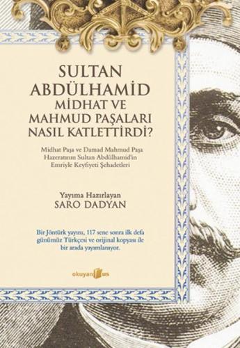 Sultan Abdülhamid ve Midhat ve Mahmud Paşaları Nasıl Katlettirdi