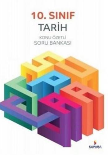 Supara 10. Sınıf Tarih Konu Özetli Soru Bankası YENİ