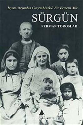 Sürgün İsyan Ateşinden Geçen Mutkili Bir Ermeni Aile