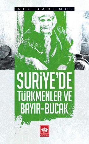 Suriyede Türkmenler ve Bayır Bucak