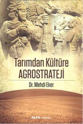 Tarımdan Kültüre Agrostrateji Mehdi Eker