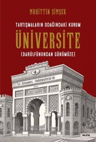 Tartışmaların Odağındaki Kurum Üniversite