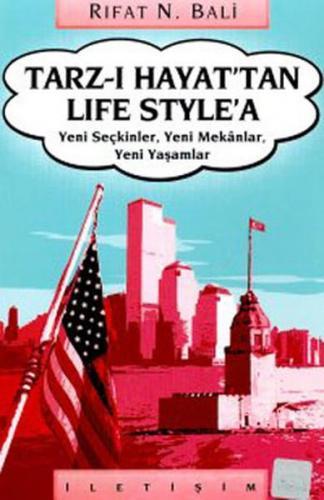 Tarz ı Hayat'tan Life Style'a Yeni Seçkinler, Yeni Mekanlar, Yeni Yaşamlar