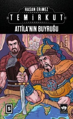 Temirkut 5 Atilla'nın Buyruğu