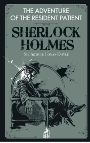 The Adventure Of The Resident Patient Sherlock Holmes