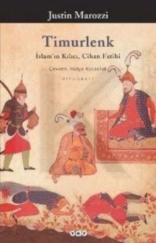 Timurlenk İslam'ın Kılıcı, Cihan Fatihi