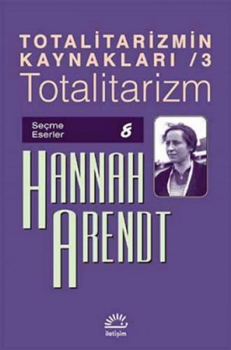 Totalitarizmin Kaynakları 3 Totalitarizm