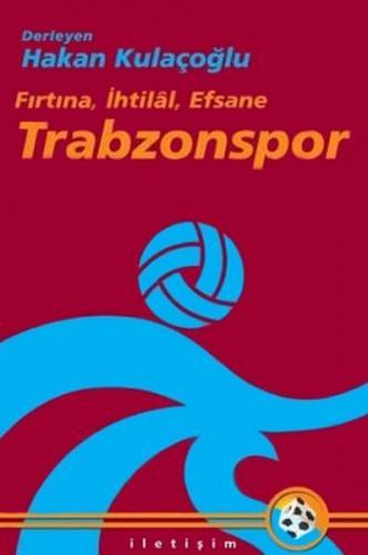 Trabzonspor Fırtına, İhtilal, Efsane
