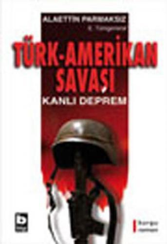 Türk Amerikan Savaşı Kanlı Deprem