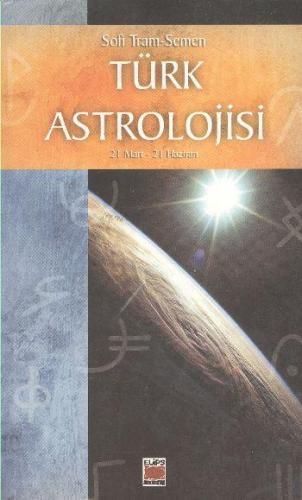 Türk Astrolojisi 21 Mart 21 Haziran