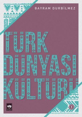 Türk Dünyası Kültürü 1