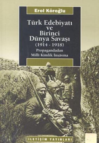 Türk Edebiyatı ve Birinci Dünya Savaşı 1914 1918