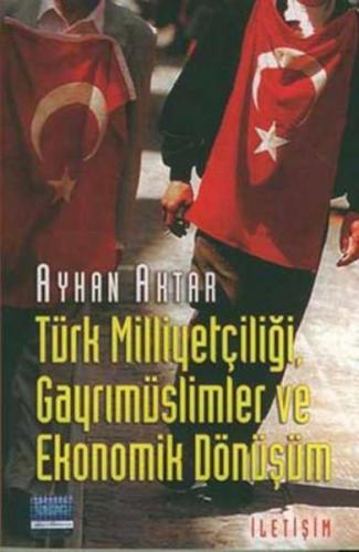 Türk Milliyetçiliği, Gayrımüslimler ve Ekonomik Dönüşüm