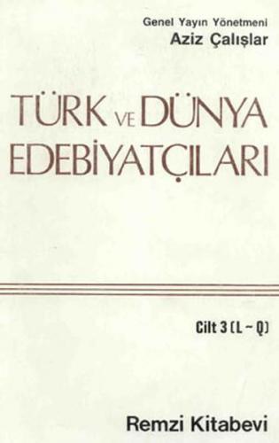 Türk Ve Dünya Edebiyatçıları 3 l q