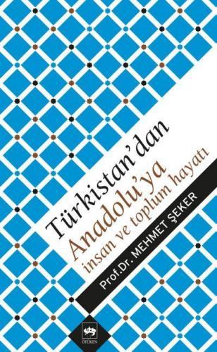 Türkistan'dan Anadolu'ya İnsan ve Toplum Hayatı