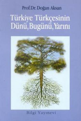 Türkiye Türkçesinin Dünü, Bugünü, Yarını