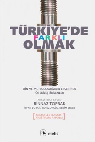 Türkiye'de Farklı Olmak Din ve Muhafazakarlık Ekseninde Ötekileştirilenler