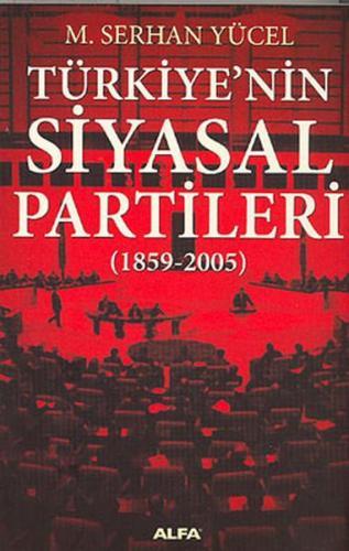Türkiyenin Siyasal Partileri 1859 2005