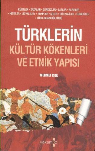Türklerin Kültür Kökenleri ve Etnik Yapısı