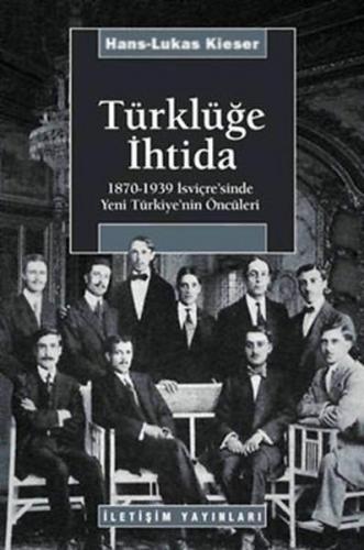 Türklüğe İhtida 1870 1939 İsviçre'sinde Yeni Türkiye'nin Öncüleri