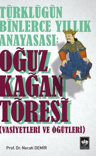 Türklüğün Binlerce Yıllık Anayasası Oğuz Kağan Töresi
